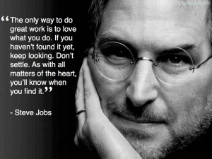 the-only-way-to-do-great-work-is-to-love-what-you-do-2